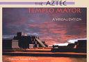 The Aztec Templo Mayor