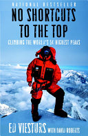 No Shortcuts to the Top Climbs As He Pursued The Goal Of