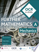 OCR A Level Further Mathematics Mechanics Solving Problems With Resources Developed