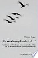 Ihr Wandervögel in der Luft