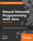 Neural Network Programming With Java Second Edition