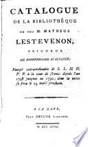 Catalogue de la bibliothèque de feu M. Matheus Lestevenon, seigneur de Berkenroode et Streyen, ...