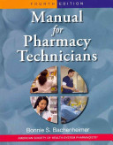 Manual for Pharmacy Technicians   Pharmacy Technician Certification Review and Practice Exam