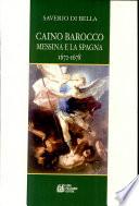 Caino Barocco. Messina e la Spagna 1672-1678