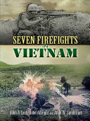 Seven Firefights in Vietnam