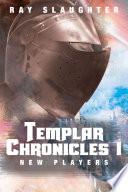 Templar Chronicles I New Players