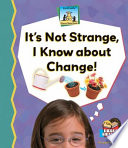 It s Not Strange  I Know about Change