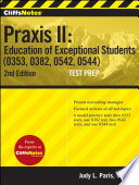 CliffsNotes Praxis II Education of Exceptional Students  0353  0382  0542  0544   Second Edition