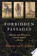 Forbidden Passages Evaluate The Impact Of Moriscos Christian Converts From Islam In