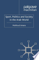Sport  Politics and Society in the Arab World