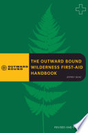 The Outward Bound Wilderness First Aid Handbook Revised And Updated
