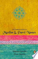 The Complete Book of Muslim and Parsi Names