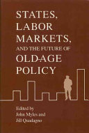 States, Labor Markets, and the Future of Old Age Policy