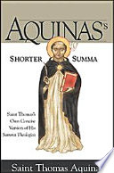 Aquinas's Shorter Summa : two years before he died,...