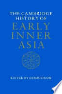 The Cambridge History of Early Inner Asia