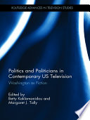 Politics and Politicians in Contemporary US Television