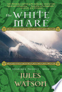 The White Mare: The Dalraida Trilogy, Book One : white mare is the acclaimed first novel...