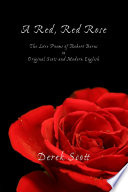 A Red  Red Rose  the Love Poems of Robert Burns in Original Scots and Modern English
