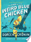 The Case Of The Weird Blue Chicken : this time they're solving the mystery of a...