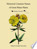 Historical Common Names of Great Plains Plants, with Scientific Names Index: Volume II: Scientific Names Index Names Of Great Plains Plants The Literature