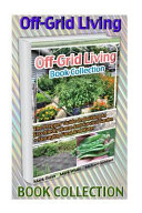 Off Grid Living Book Collection  the Prepper  Guide on Building an Eco Friedly Home and Survival Garden   Storaging Food and Water