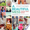 A Beautiful Mess Photo Idea Book Book PDF