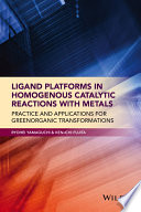 Ligand Platforms in Homogenous Catalytic Reactions with Metals