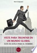 Viste para triunfar en un mundo global