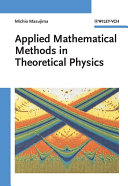 Applied Mathematical Methods in Theoretical Physics