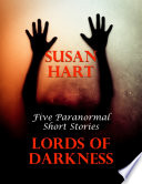 Lords of Darkness  Five Paranormal Short Stories