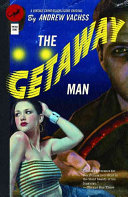The Getaway Man New Job As A Getaway