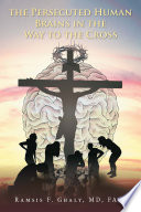 The Persecuted Human Brains In The Way To The Cross : among all religions. the author...