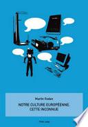 Notre culture europ  enne  cette inconnue