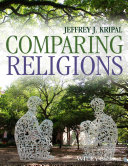 Comparing Religions : and challenges those who wish to think seriously...