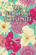 Team Together We Achieve More Lined Diary