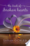 The Book Of Broken Hearts : the most important thing is this: the...