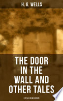 THE DOOR IN THE WALL AND OTHER TALES   8 Titles in One Edition