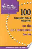100 Frequently Asked Questions on the ISO 9000 2000 Series