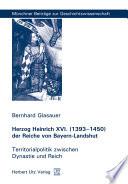Herzog Heinrich XVI. (1393-1450) der Reiche von Bayern-Landshut