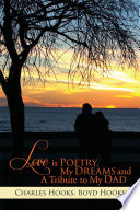 Love is Poetry  My Dreams and A Tribute to My Dad