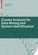 Cluster Analysis For Data Mining And System Identification : fuzzy clustering algorithms can be...