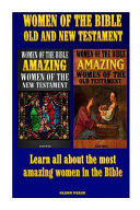 Women Of The Bible Old And New Testament : testament? how important they were in all...