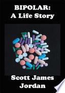 Bipolar  a Life Story