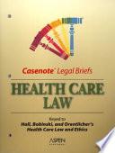 Casenote Legal Briefs Health Care Law