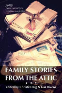 Family Stories from the Attic Essays Creative Nonfiction And Poetry