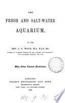 The fresh and salt water aquarium