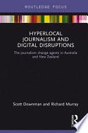Hyperlocal Journalism and Digital Disruptions