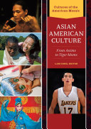 Asian American Culture: From Anime to Tiger Moms [2 volumes]
