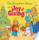 The Berenstain Bears And The Joy Of Giving : and sister bear can't wait for...