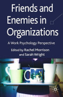 Friends and Enemies in Organizations
